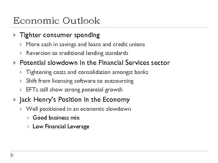 Economic Outlook Tighter consumer spending Potential slowdown in the Financial Services sector More cash
