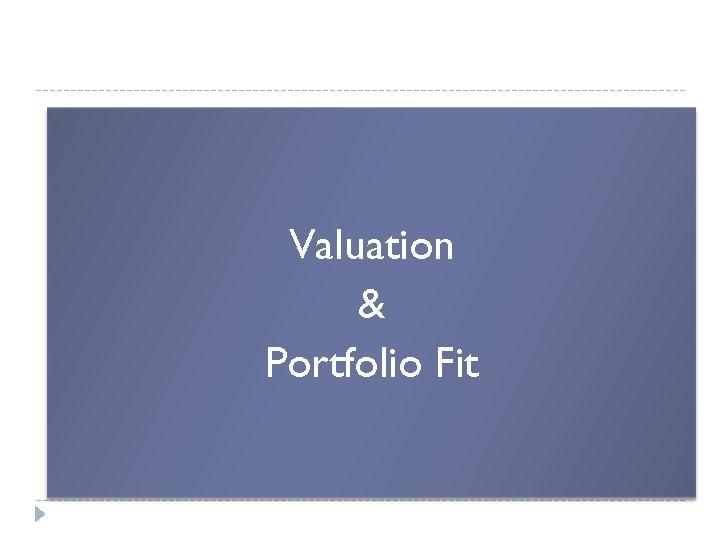 Valuation & Portfolio Fit