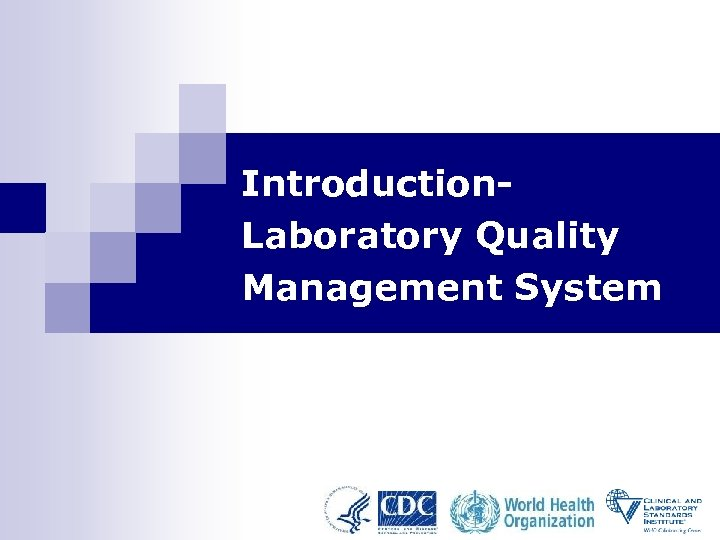 Introduction. Laboratory Quality Management System
