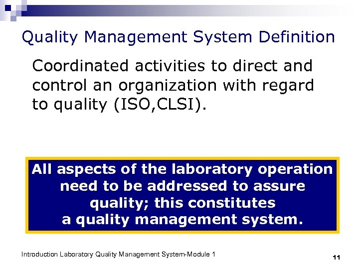 Quality Management System Definition Coordinated activities to direct and control an organization with regard