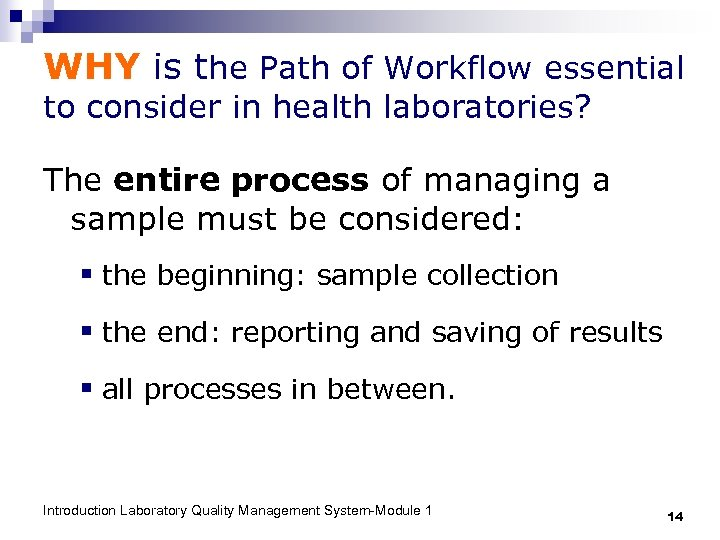 WHY is the Path of Workflow essential to consider in health laboratories? The entire