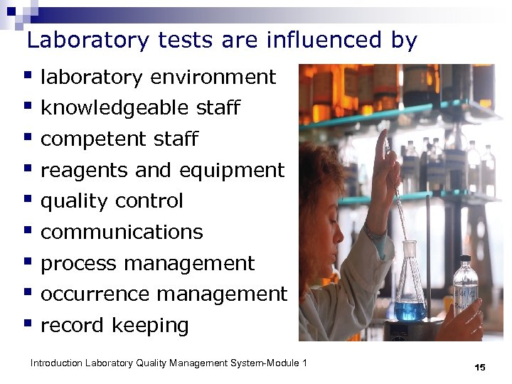 Laboratory tests are influenced by § laboratory environment § knowledgeable staff § competent staff