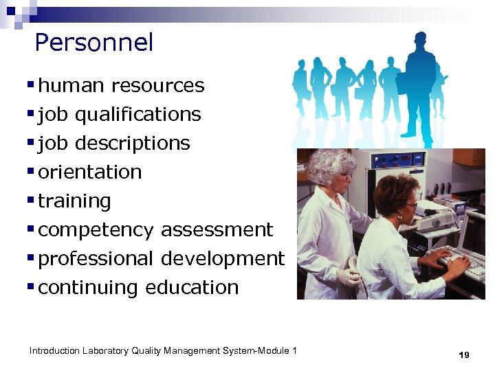 Personnel § human resources § job qualifications § job descriptions § orientation § training