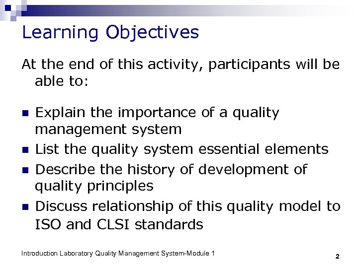 Learning Objectives At the end of this activity, participants will be able to: n