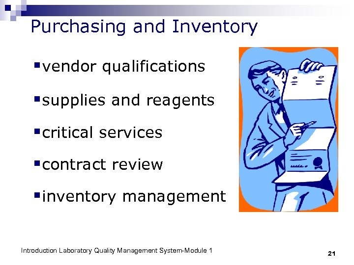 Purchasing and Inventory §vendor qualifications §supplies and reagents §critical services §contract review §inventory management