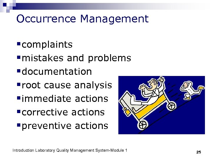 Occurrence Management §complaints §mistakes and problems §documentation §root cause analysis §immediate actions §corrective actions