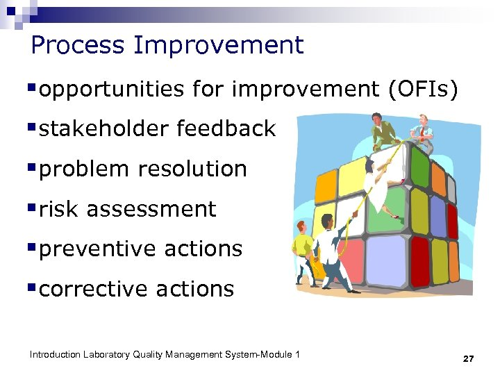 Process Improvement §opportunities for improvement (OFIs) §stakeholder feedback §problem resolution §risk assessment §preventive actions