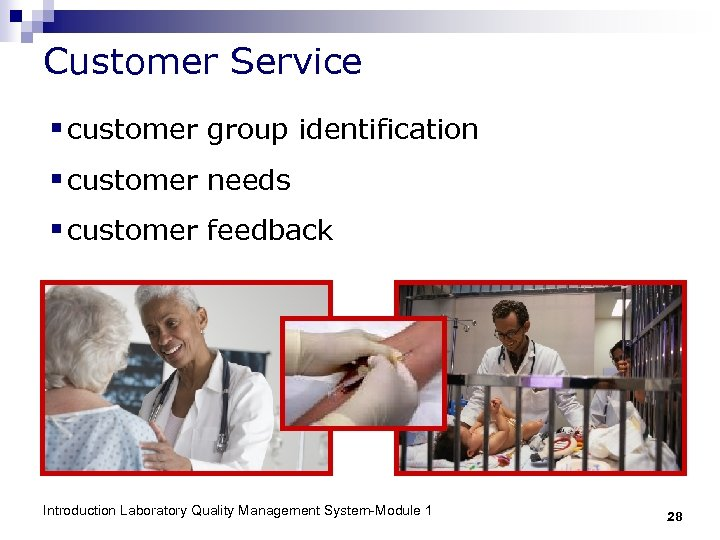 Customer Service § customer group identification § customer needs § customer feedback Introduction Laboratory