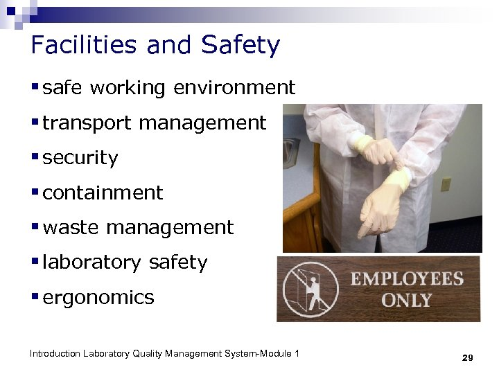 Facilities and Safety § safe working environment § transport management § security § containment