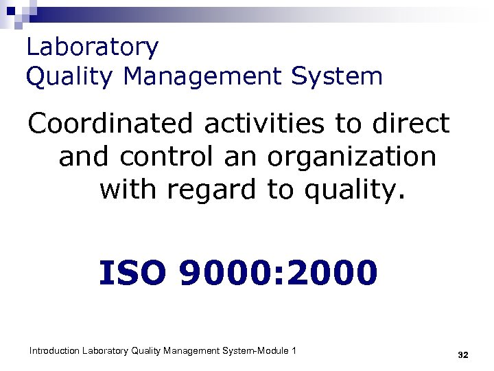 Laboratory Quality Management System Coordinated activities to direct and control an organization with regard