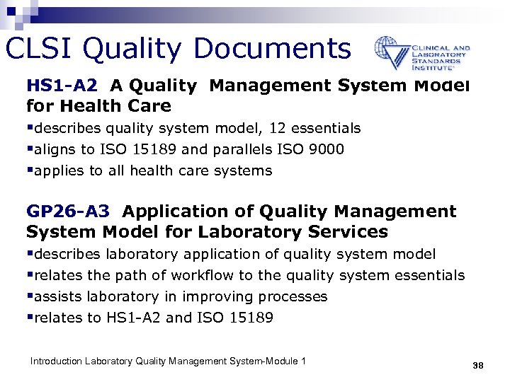 CLSI Quality Documents HS 1 -A 2 A Quality Management System Model for Health