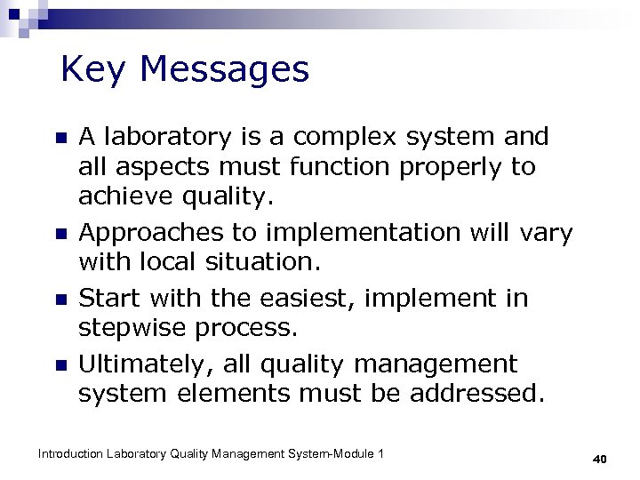 Key Messages n n A laboratory is a complex system and all aspects must