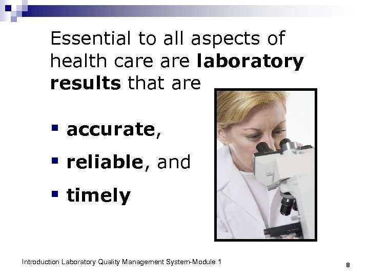 Essential to all aspects of health care laboratory results that are § accurate, §