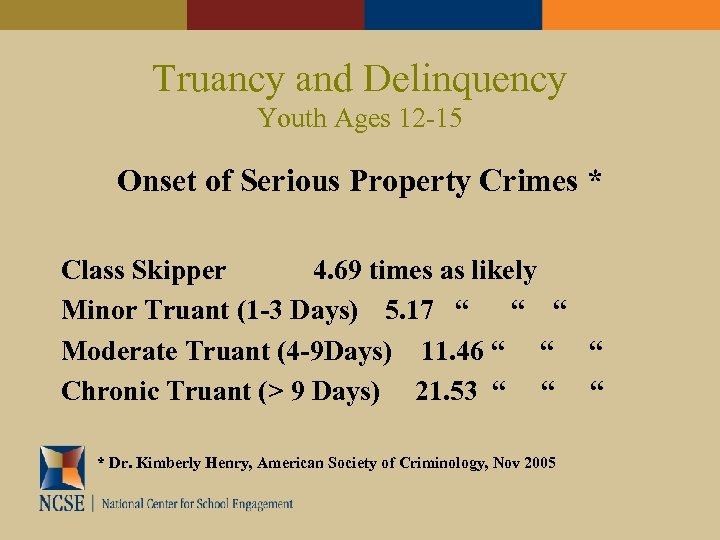 Truancy and Delinquency Youth Ages 12 -15 Onset of Serious Property Crimes * Class