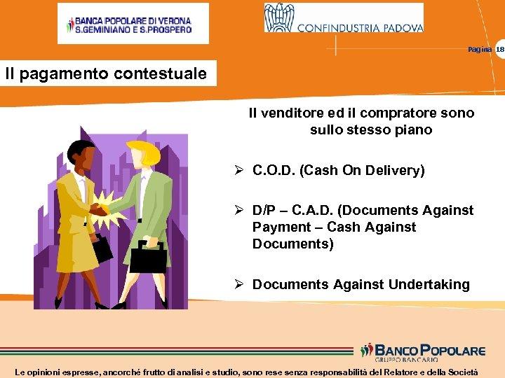 Pagina 18 Il pagamento contestuale Il venditore ed il compratore sono sullo stesso piano
