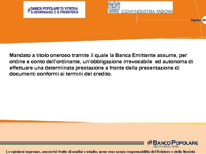 Pagina 20 Mandato a titolo oneroso tramite il quale la Banca Emittente assume, per