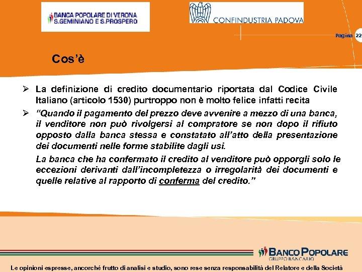 Pagina 22 Cos'è Ø La definizione di credito documentario riportata dal Codice Civile Italiano