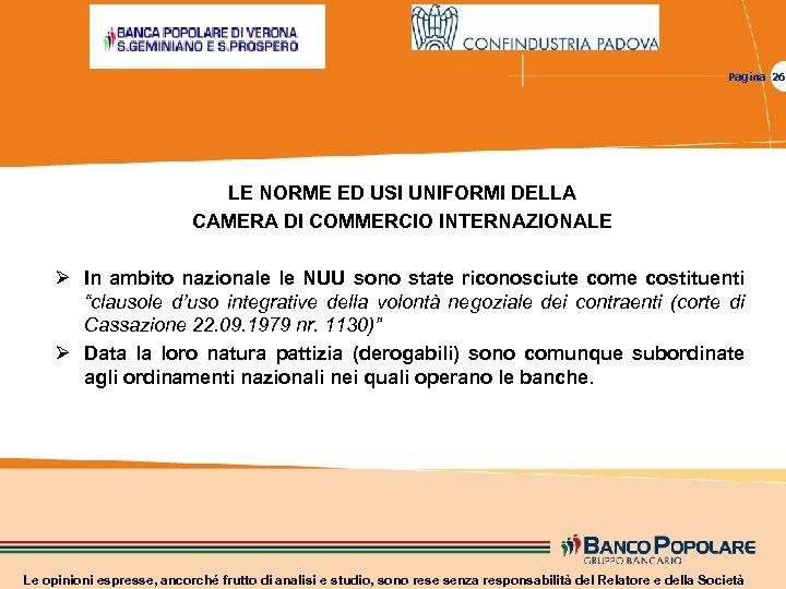 Pagina 26 LE NORME ED USI UNIFORMI DELLA CAMERA DI COMMERCIO INTERNAZIONALE Ø In
