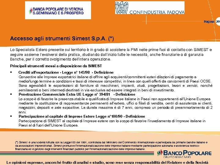 Pagina 29 Accesso agli strumenti Simest S. p. A. (*) Lo Specialista Estero presente