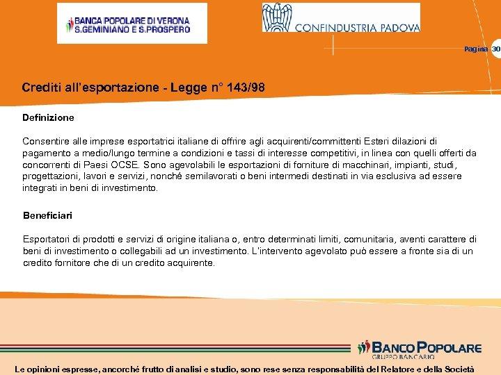 Pagina 30 Crediti all'esportazione - Legge n° 143/98 Definizione Consentire alle imprese esportatrici italiane