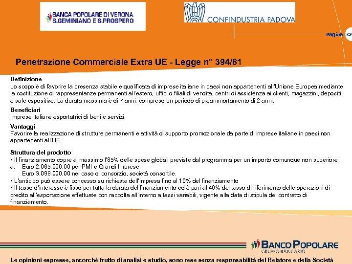 Pagina 32 Penetrazione Commerciale Extra UE - Legge n° 394/81 Definizione Lo scopo è