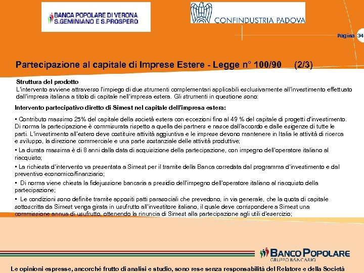 Pagina 34 Partecipazione al capitale di Imprese Estere - Legge n° 100/90 (2/3) Struttura