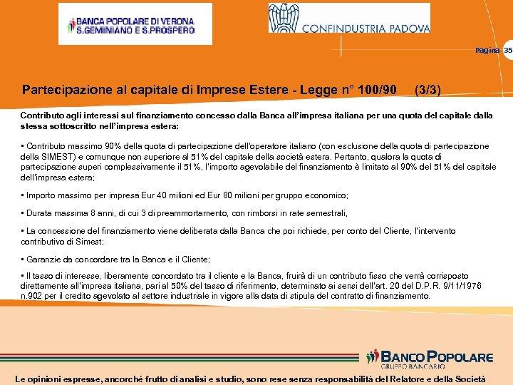 Pagina 35 Partecipazione al capitale di Imprese Estere - Legge n° 100/90 (3/3) Contributo