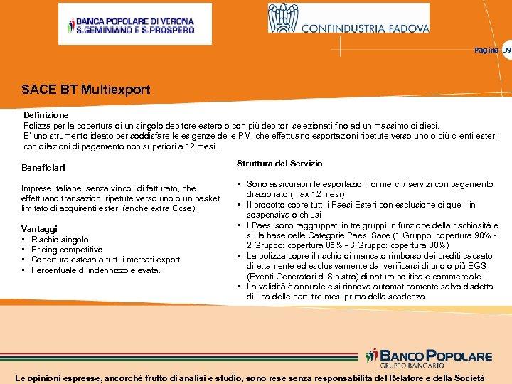 Pagina 39 SACE BT Multiexport Definizione Polizza per la copertura di un singolo debitore