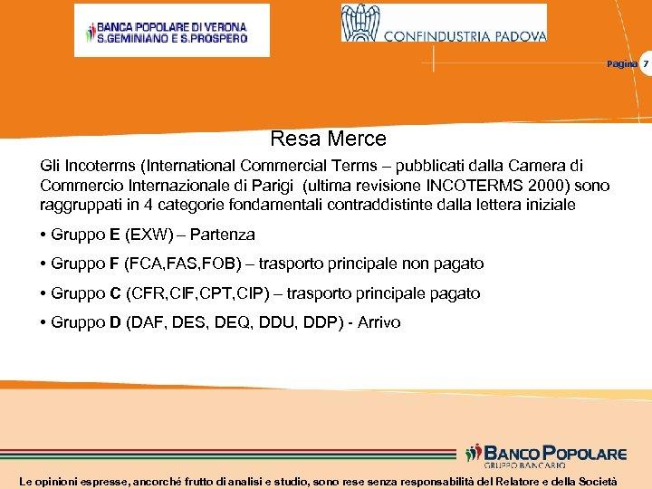 Pagina 7 Resa Merce Gli Incoterms (International Commercial Terms – pubblicati dalla Camera di