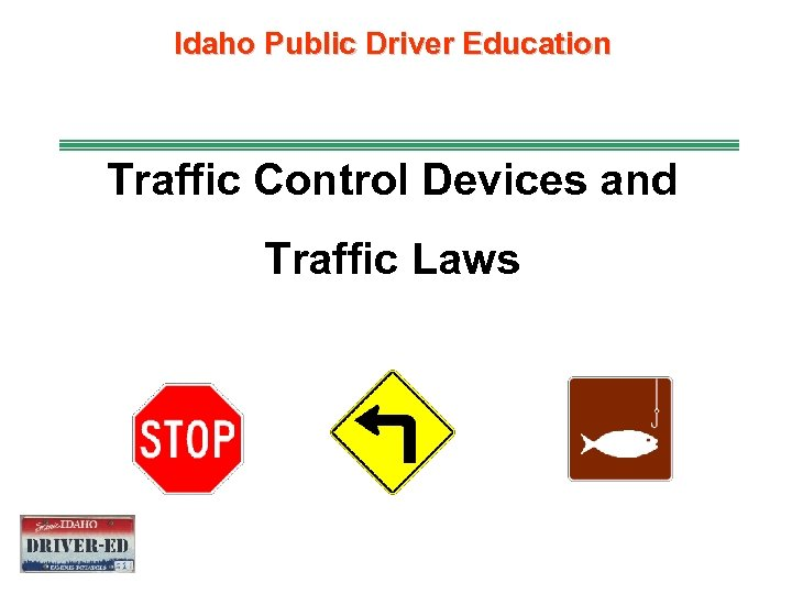 Idaho Public Driver Education Traffic Control Devices and Traffic Laws