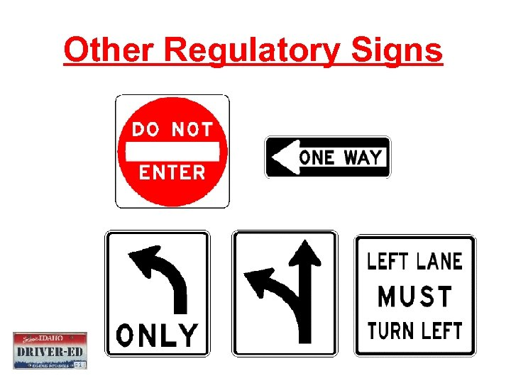 Other Regulatory Signs