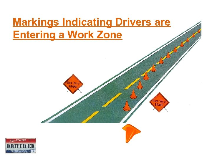 Markings Indicating Drivers are Entering a Work Zone