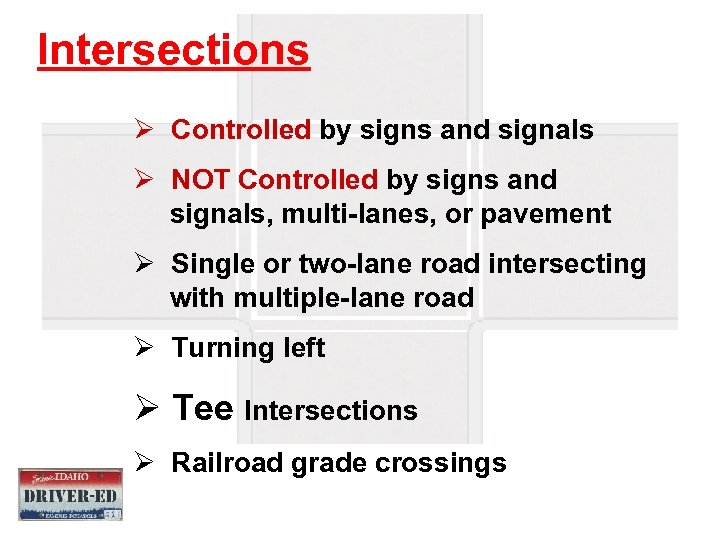Intersections Ø Controlled by signs and signals Ø NOT Controlled by signs and signals,