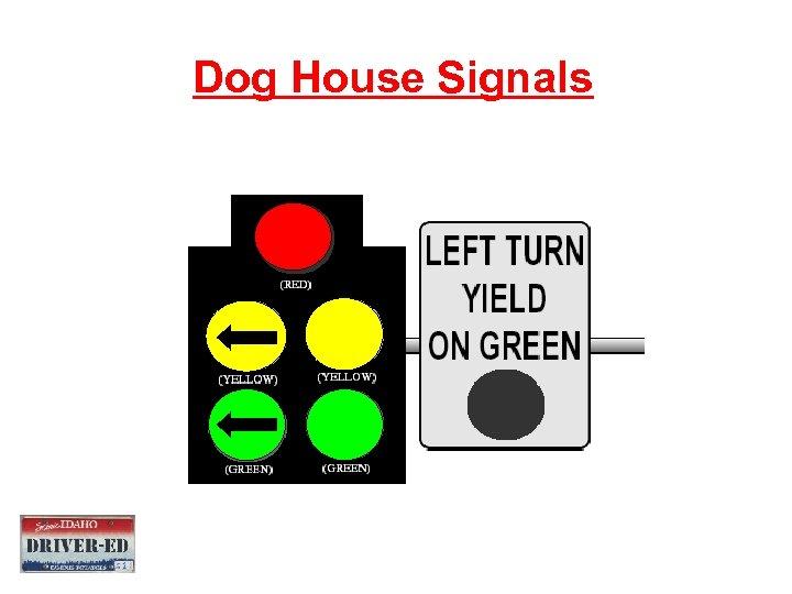 Dog House Signals