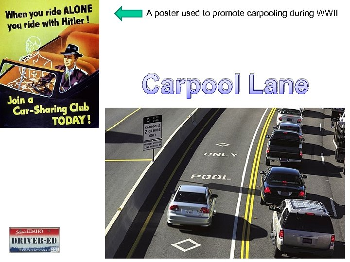 A poster used to promote carpooling during WWII Carpool Lane Car Pool Lane