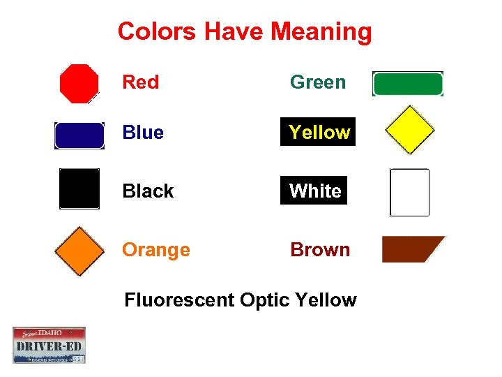 Colors Have Meaning Red Green Blue Yellow Black White Orange Brown Fluorescent Optic Yellow