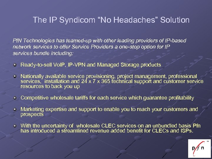 """The IP Syndicom """"No Headaches"""" Solution Pf. N Technologies has teamed-up with other leading"""
