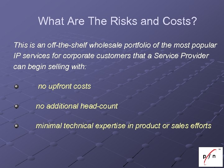 What Are The Risks and Costs? This is an off-the-shelf wholesale portfolio of the
