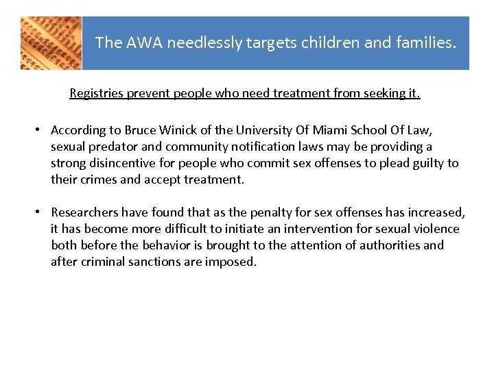The AWA needlessly targets children and families. Registries prevent people who need treatment from