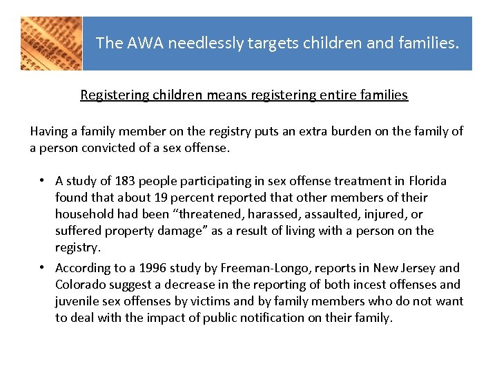 The AWA needlessly targets children and families. Registering children means registering entire families Having