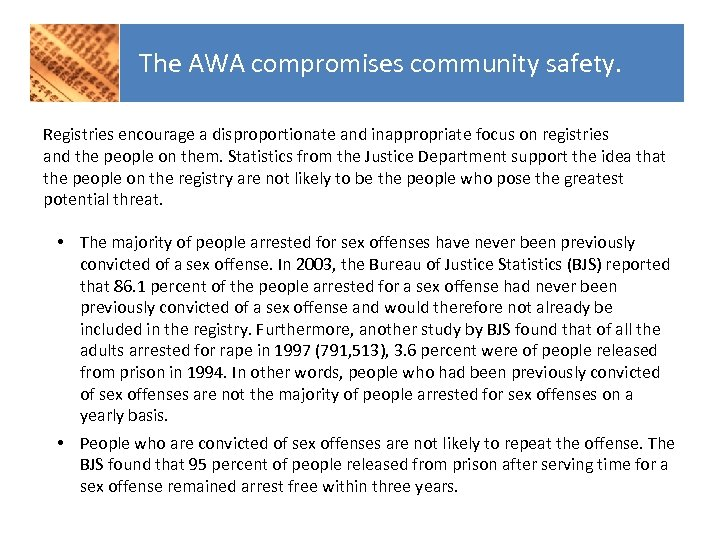The AWA compromises community safety. Registries encourage a disproportionate and inappropriate focus on registries