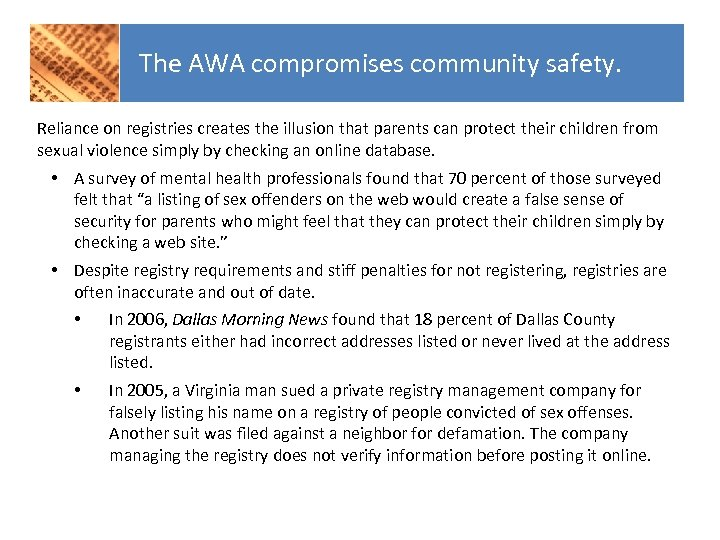 The AWA compromises community safety. Reliance on registries creates the illusion that parents can