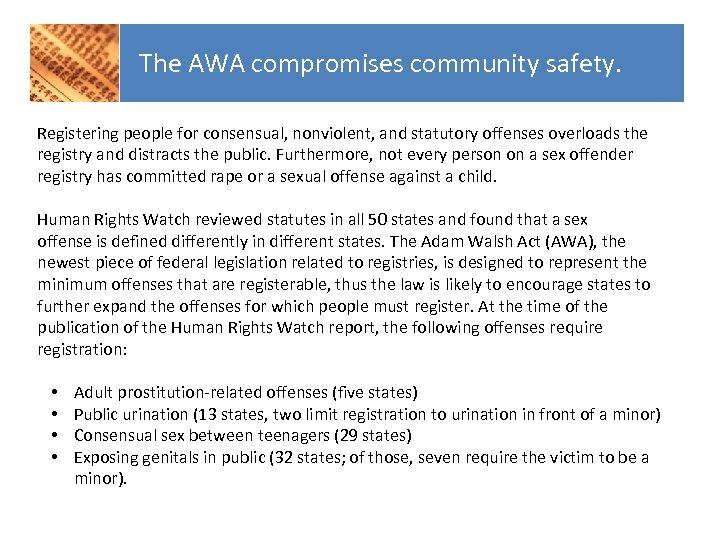 The AWA compromises community safety. Registering people for consensual, nonviolent, and statutory offenses overloads
