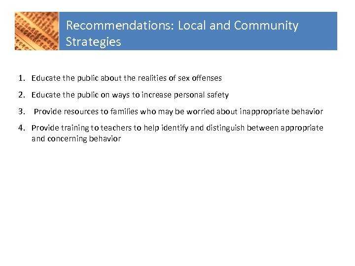 Recommendations: Local and Community Strategies 1. Educate the public about the realities of sex