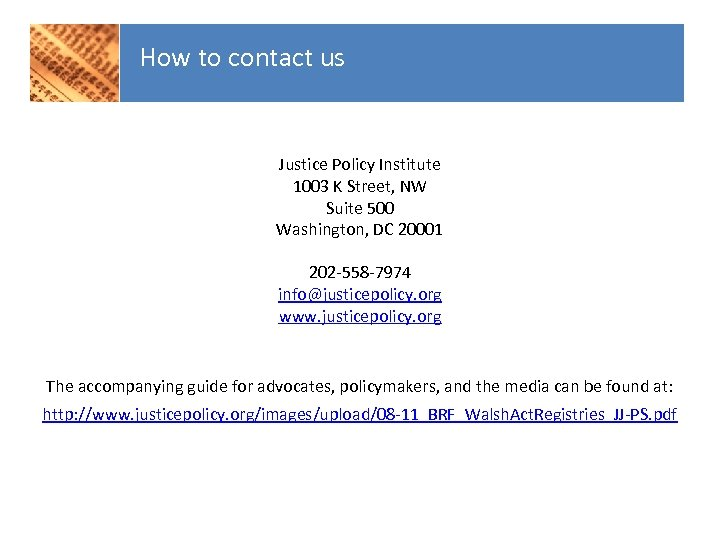 How to contact us Justice Policy Institute 1003 K Street, NW Suite 500 Washington,