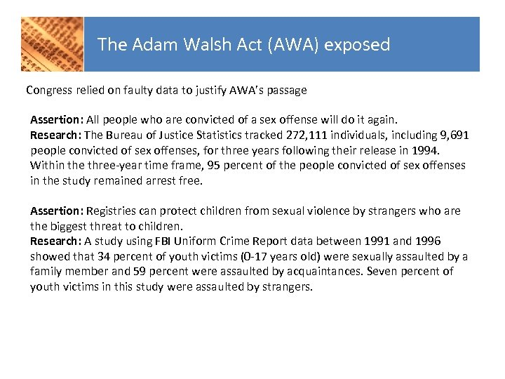 The Adam Walsh Act (AWA) exposed Congress relied on faulty data to justify AWA's