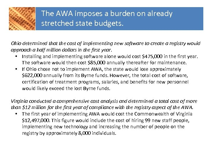 The AWA imposes a burden on already stretched state budgets. Ohio determined that the