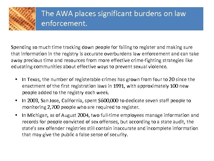 The AWA places significant burdens on law enforcement. Spending so much time tracking down