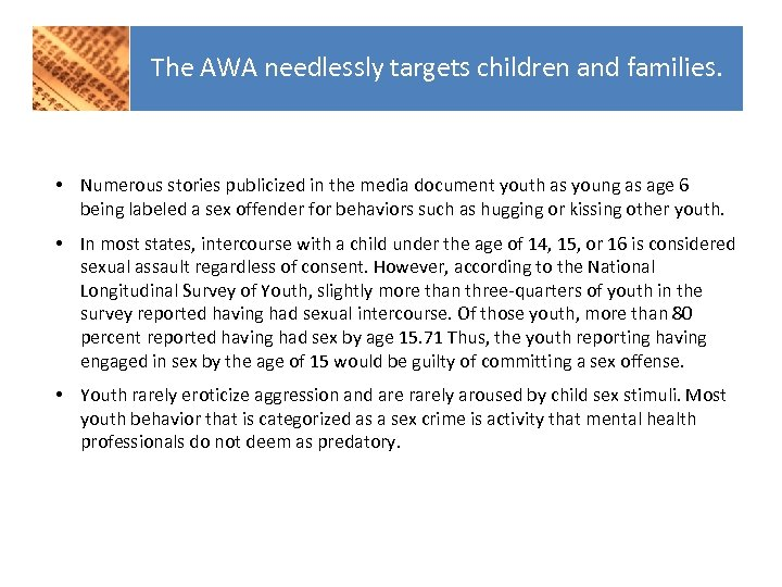 The AWA needlessly targets children and families. • Numerous stories publicized in the media
