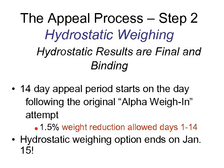 The Appeal Process – Step 2 Hydrostatic Weighing Hydrostatic Results are Final and Binding